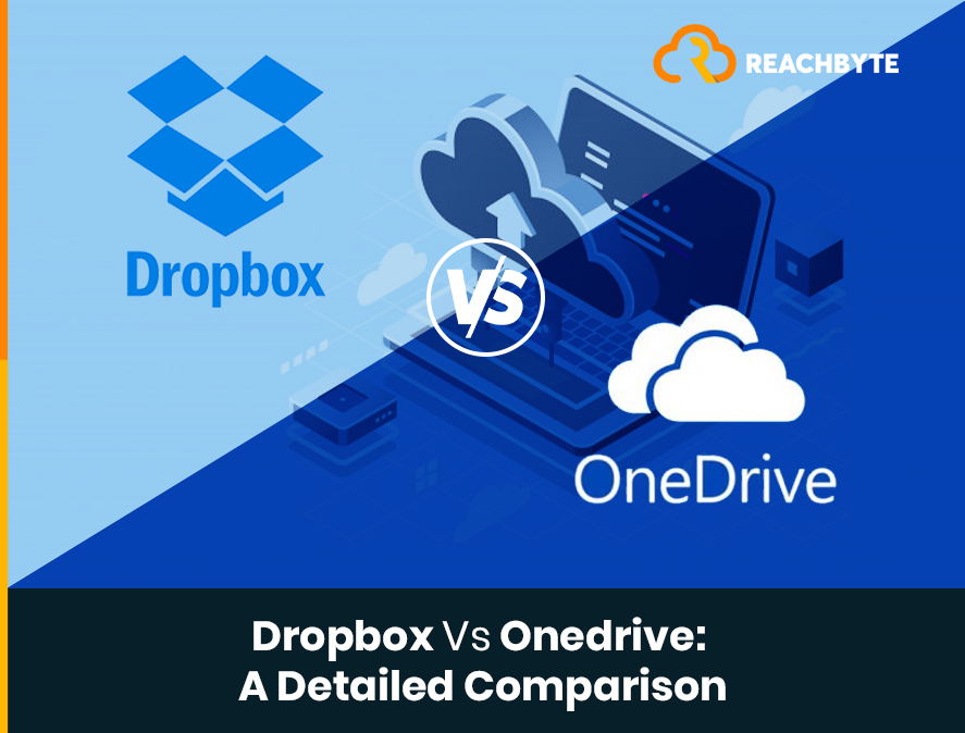 Dropbox Vs. OneDrive - A Detailed Comparison